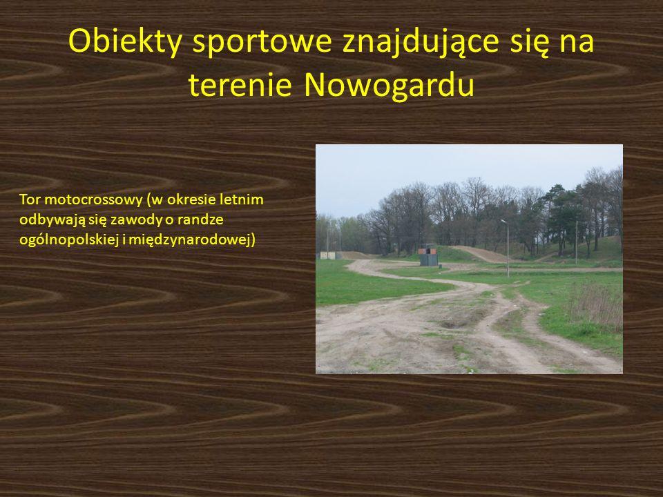 Obiekty sportowe znajdujące się na terenie Nowogardu