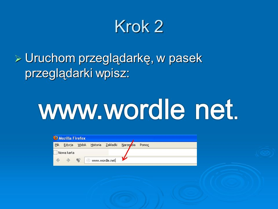 Krok 2 Uruchom przeglądarkę, w pasek przeglądarki wpisz: www.wordle net.