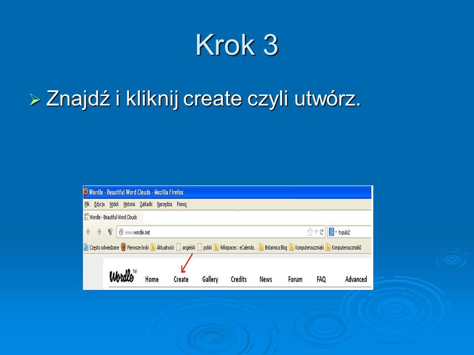 Krok 3 Znajdź i kliknij create czyli utwórz.