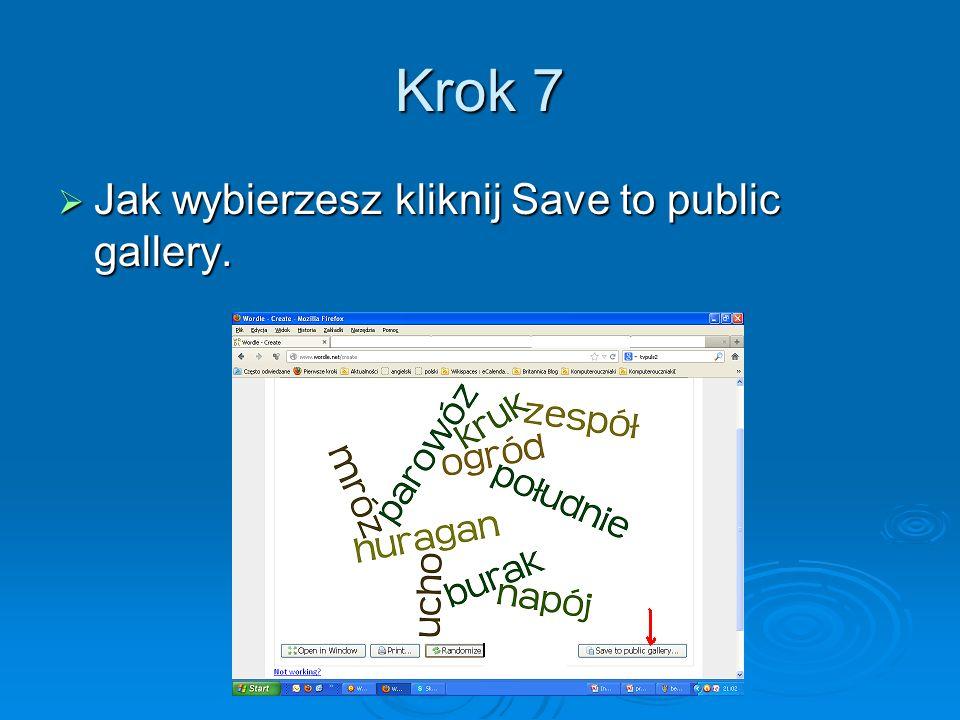 Krok 7 Jak wybierzesz kliknij Save to public gallery.