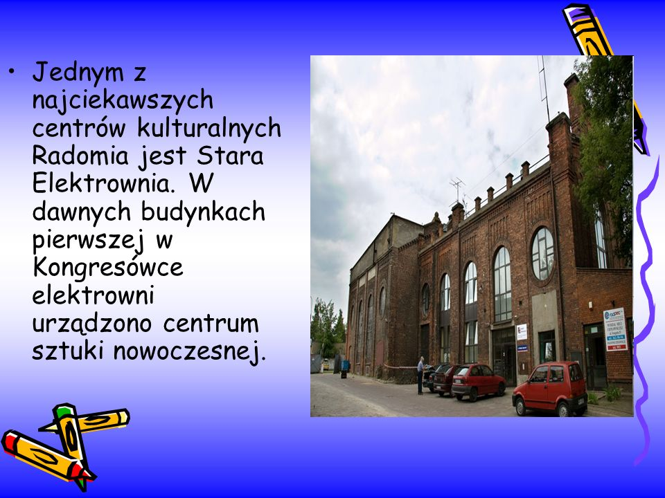 Jednym z najciekawszych centrów kulturalnych Radomia jest Stara Elektrownia.