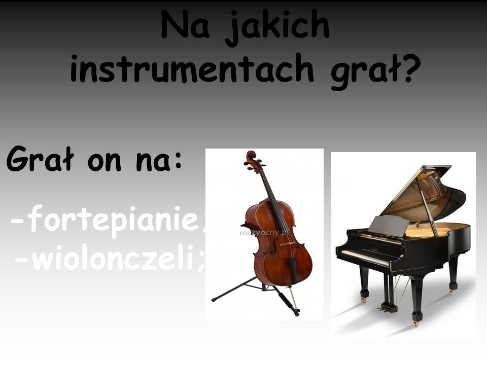 Na jakich instrumentach grał