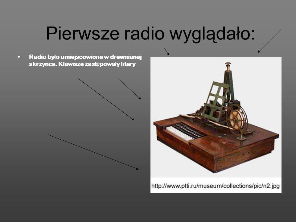 Pierwsze radio wyglądało:
