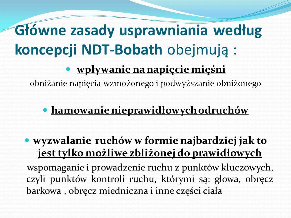 Główne zasady usprawniania według koncepcji NDT-Bobath obejmują :