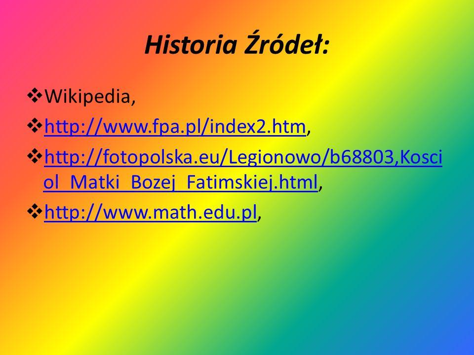 Historia Źródeł: Wikipedia, http://www.fpa.pl/index2.htm,