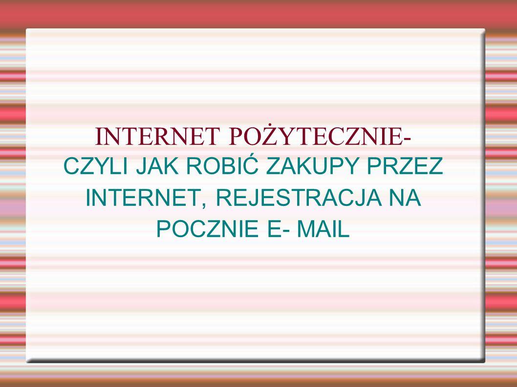 INTERNET POŻYTECZNIE-
