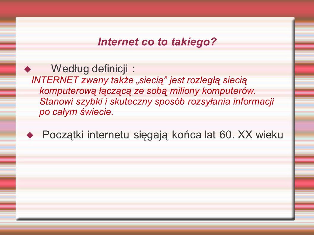 Początki internetu sięgają końca lat 60. XX wieku