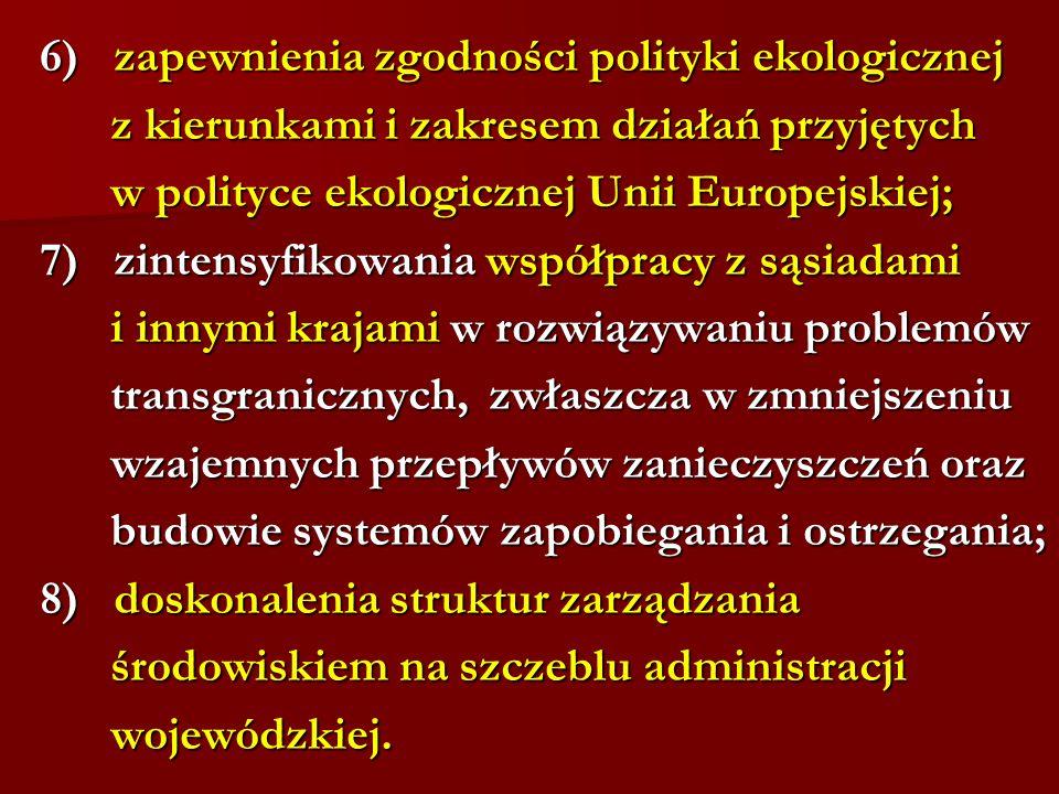 6) zapewnienia zgodności polityki ekologicznej