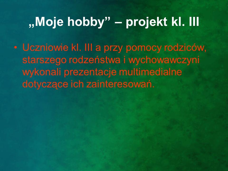"""Moje hobby – projekt kl. III"