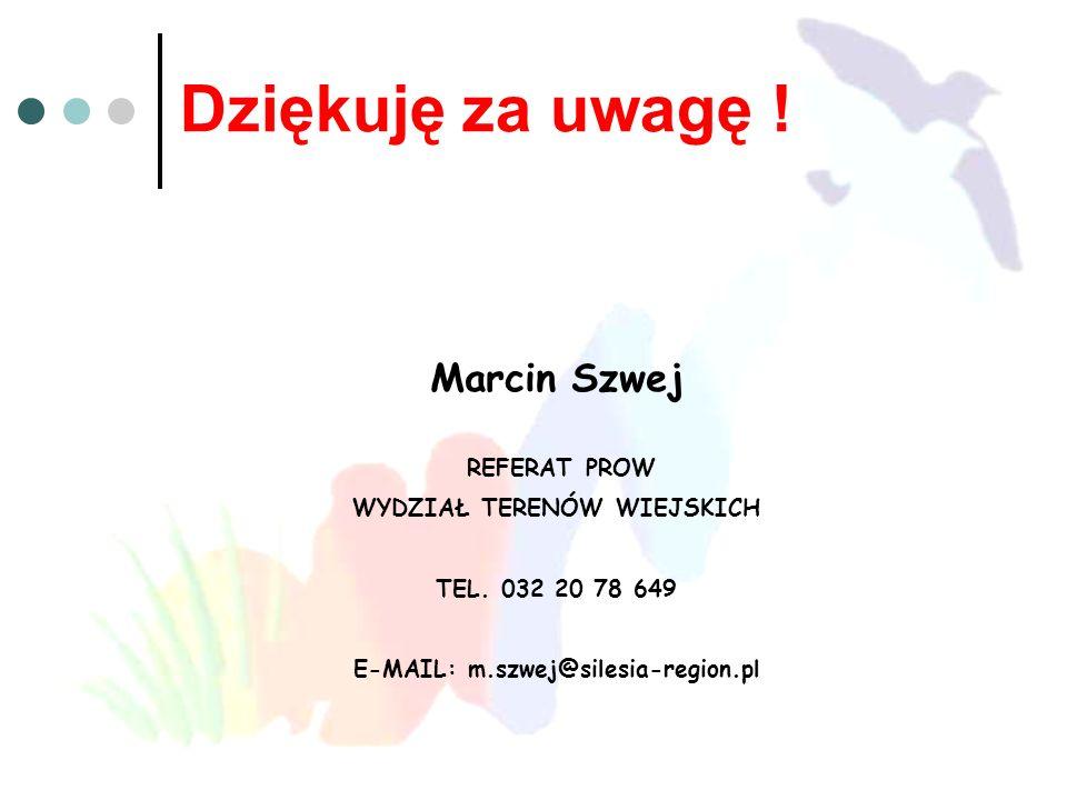 WYDZIAŁ TERENÓW WIEJSKICH E-MAIL: m.szwej@silesia-region.pl