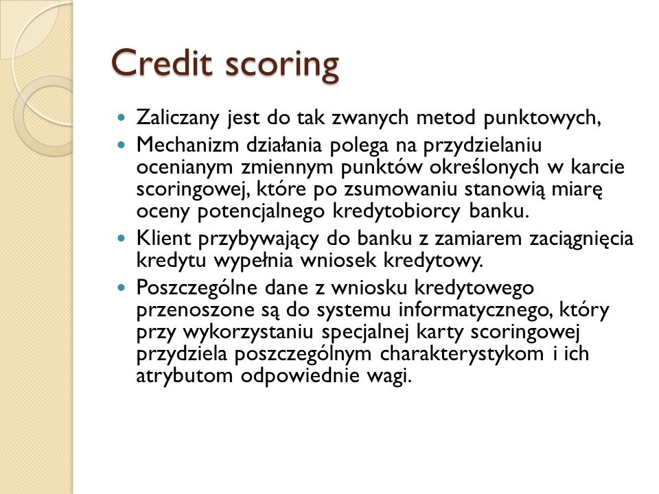 Credit scoring Zaliczany jest do tak zwanych metod punktowych,