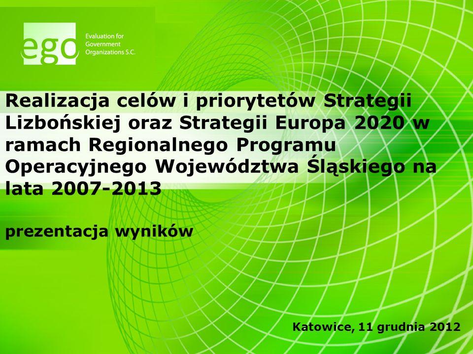 Realizacja celów i priorytetów Strategii Lizbońskiej oraz Strategii Europa 2020 w ramach Regionalnego Programu Operacyjnego Województwa Śląskiego na lata 2007-2013 prezentacja wyników