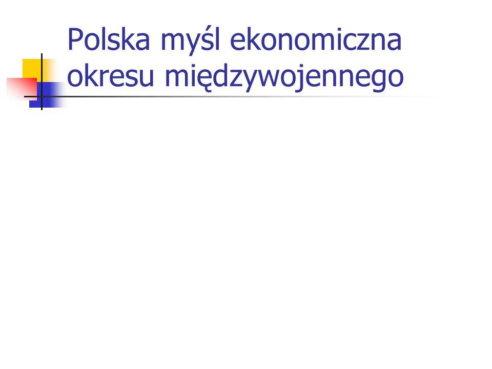 Polska myśl ekonomiczna okresu międzywojennego