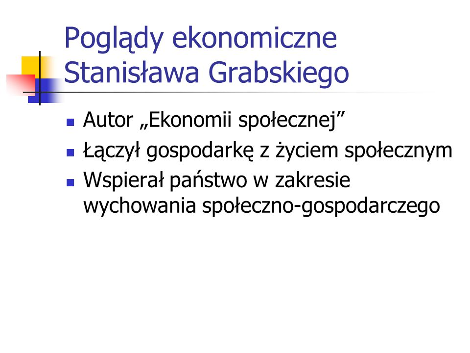Poglądy ekonomiczne Stanisława Grabskiego