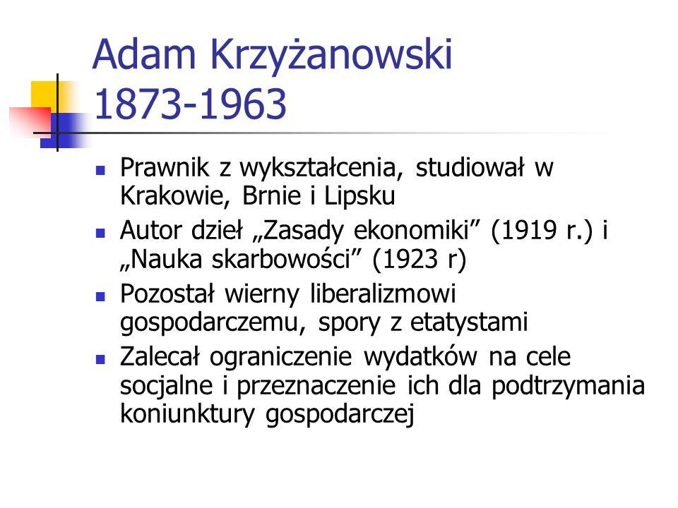 Adam Krzyżanowski 1873-1963 Prawnik z wykształcenia, studiował w Krakowie, Brnie i Lipsku.