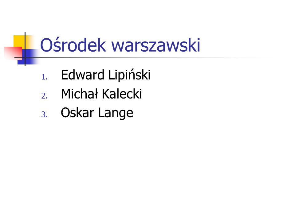 Ośrodek warszawski Edward Lipiński Michał Kalecki Oskar Lange