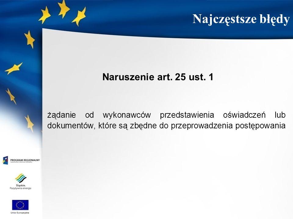 Najczęstsze błędy Naruszenie art. 25 ust. 1.