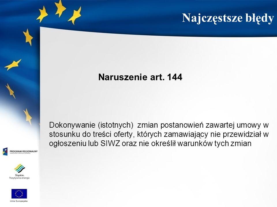 Najczęstsze błędy Naruszenie art. 144