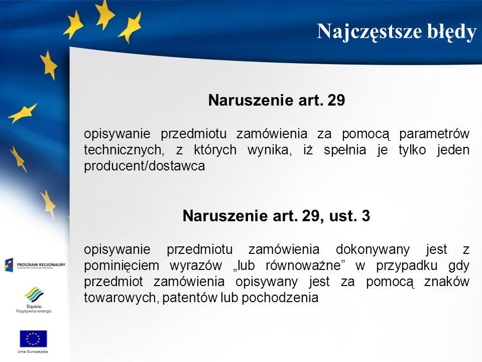 Najczęstsze błędy Naruszenie art. 29 Naruszenie art. 29, ust. 3