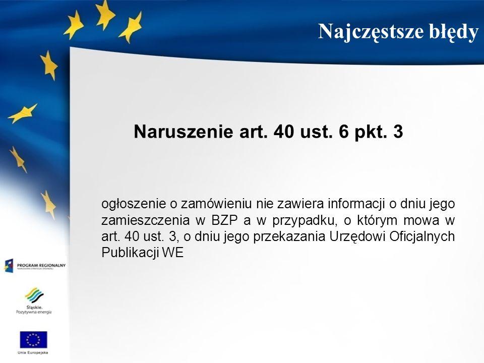 Najczęstsze błędy Naruszenie art. 40 ust. 6 pkt. 3