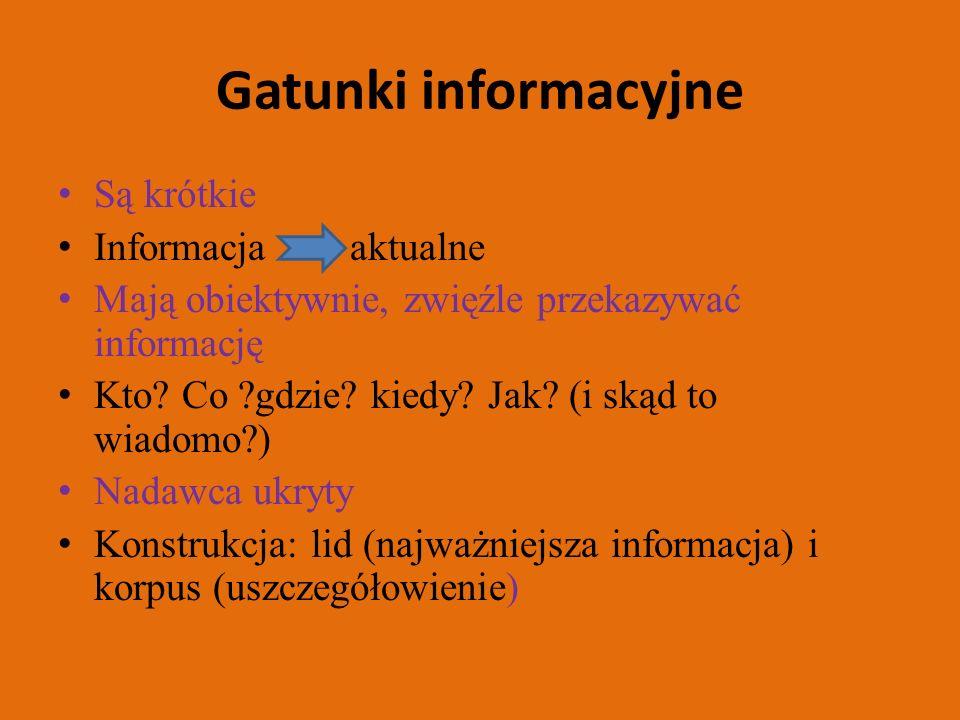 Gatunki informacyjne Są krótkie Informacja aktualne