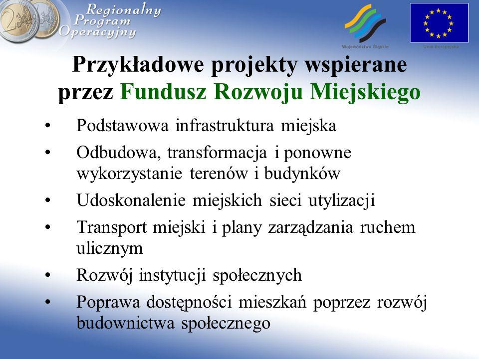 Przykładowe projekty wspierane przez Fundusz Rozwoju Miejskiego