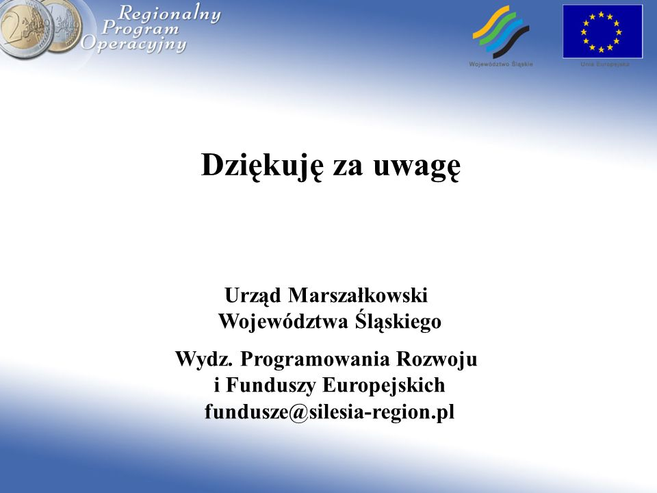 Dziękuję za uwagę Urząd Marszałkowski