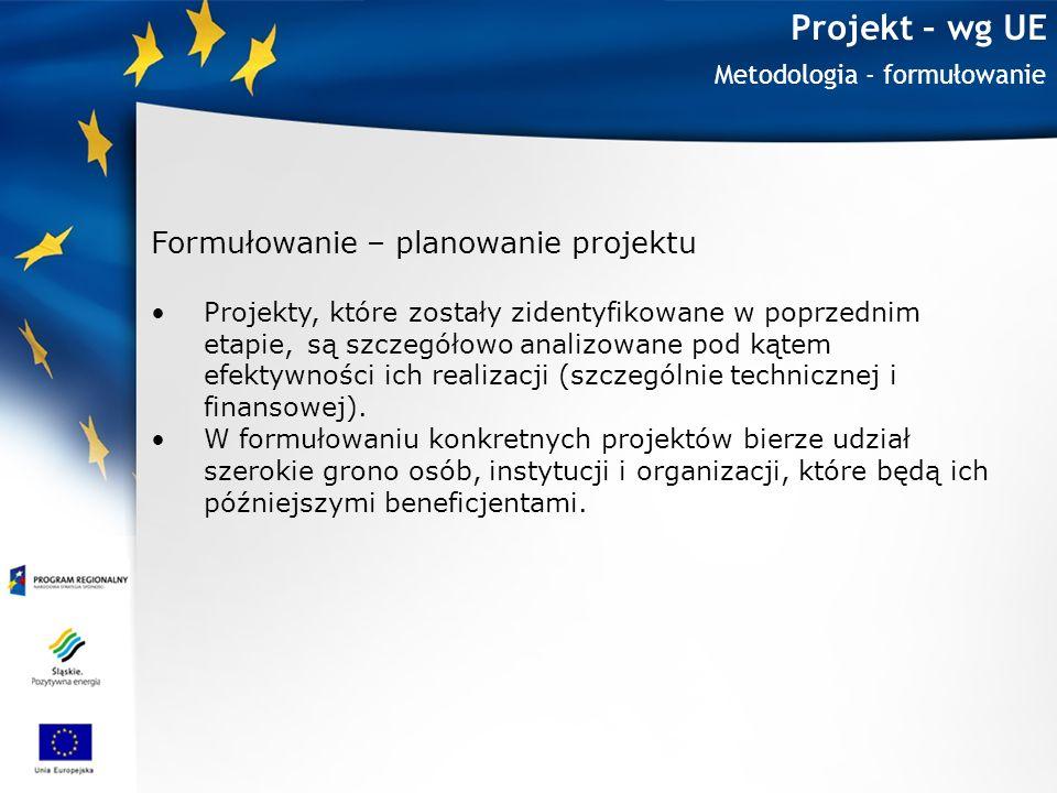Projekt – wg UE Formułowanie – planowanie projektu