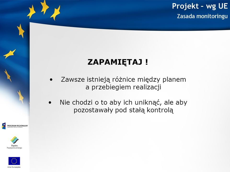 Projekt – wg UE ZAPAMIĘTAJ ! Zawsze istnieją różnice między planem