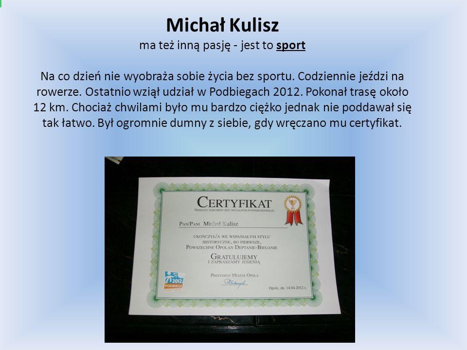 Michał Kulisz ma też inną pasję - jest to sport