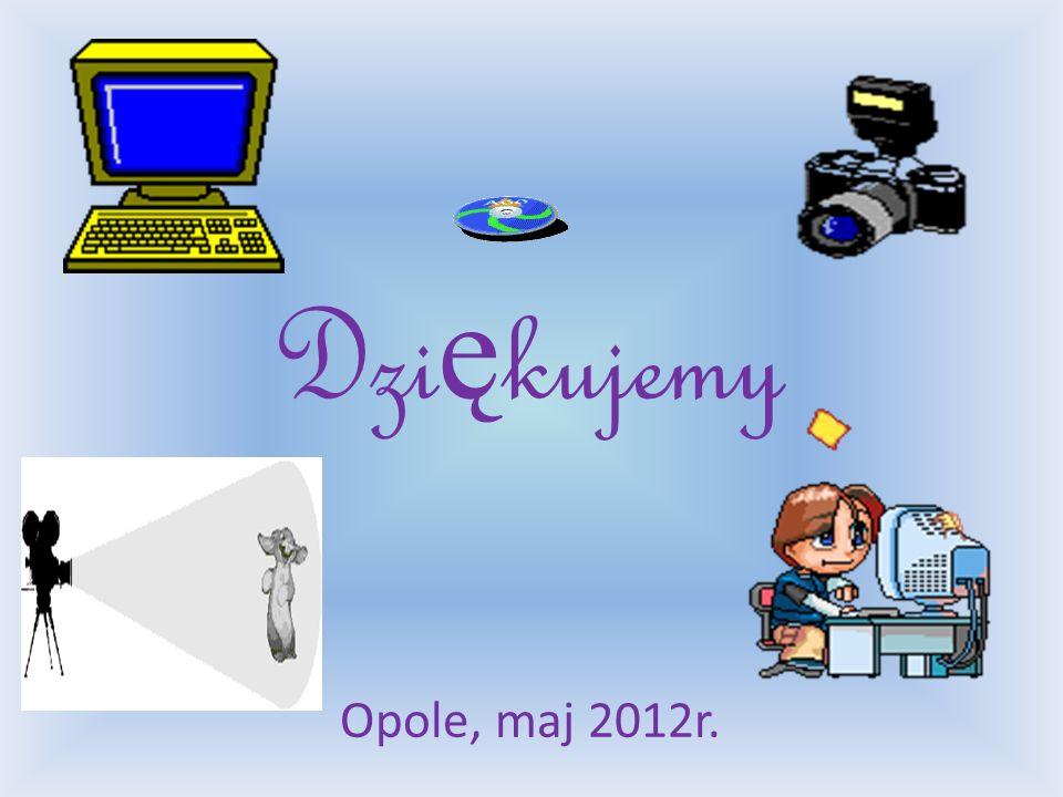 Dziękujemy Opole, maj 2012r.