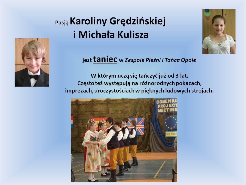 i Michała Kulisza Pasją Karoliny Grędzińskiej