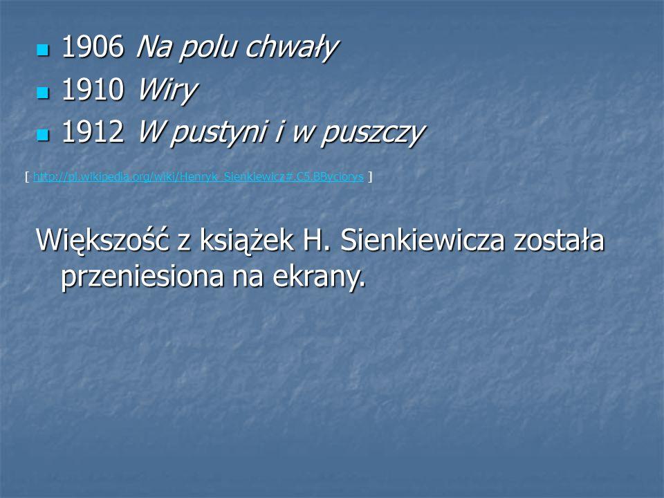 Większość z książek H. Sienkiewicza została przeniesiona na ekrany.
