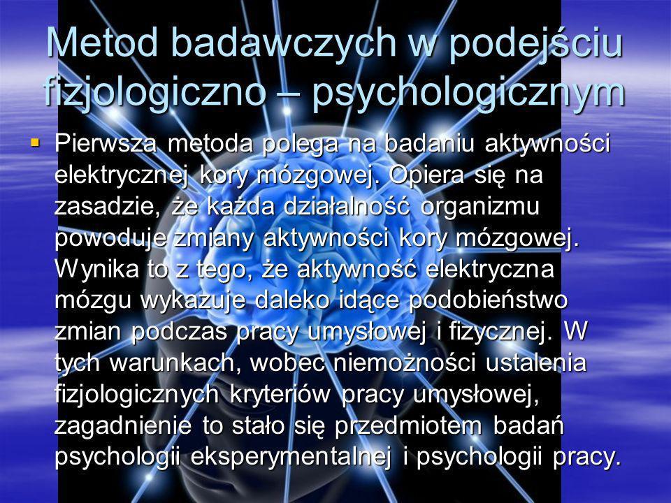 Metod badawczych w podejściu fizjologiczno – psychologicznym