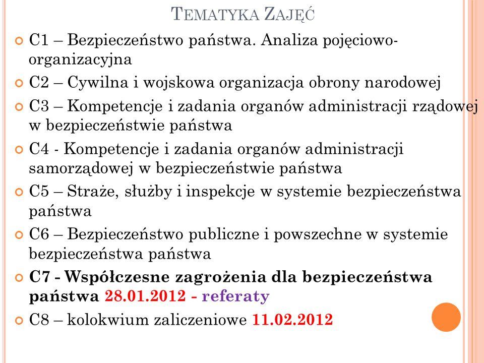 Tematyka Zajęć C1 – Bezpieczeństwo państwa. Analiza pojęciowo- organizacyjna. C2 – Cywilna i wojskowa organizacja obrony narodowej.