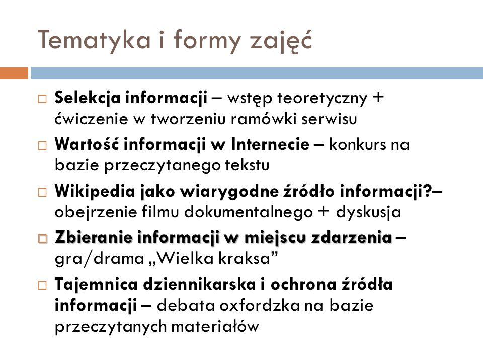 Tematyka i formy zajęć Selekcja informacji – wstęp teoretyczny + ćwiczenie w tworzeniu ramówki serwisu.