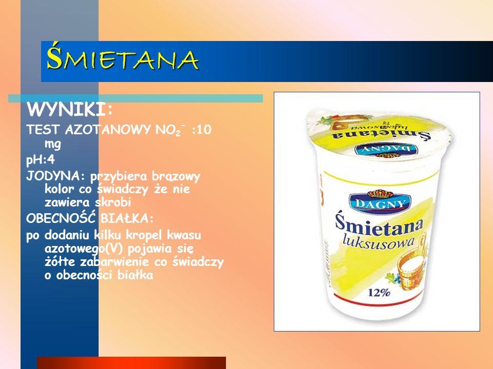 ŚMIETANA WYNIKI: TEST AZOTANOWY NO2- :10 mg pH:4
