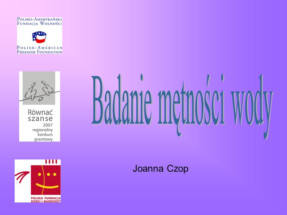 Badanie mętności wody Joanna Czop