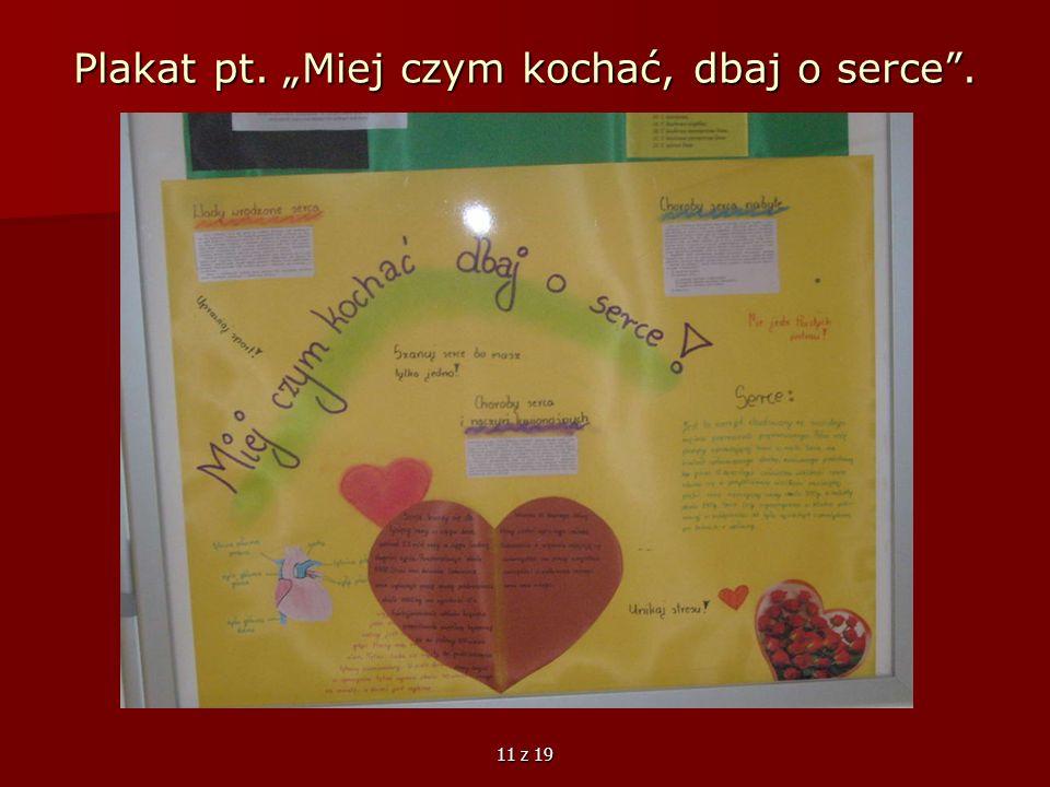 "Plakat pt. ""Miej czym kochać, dbaj o serce ."
