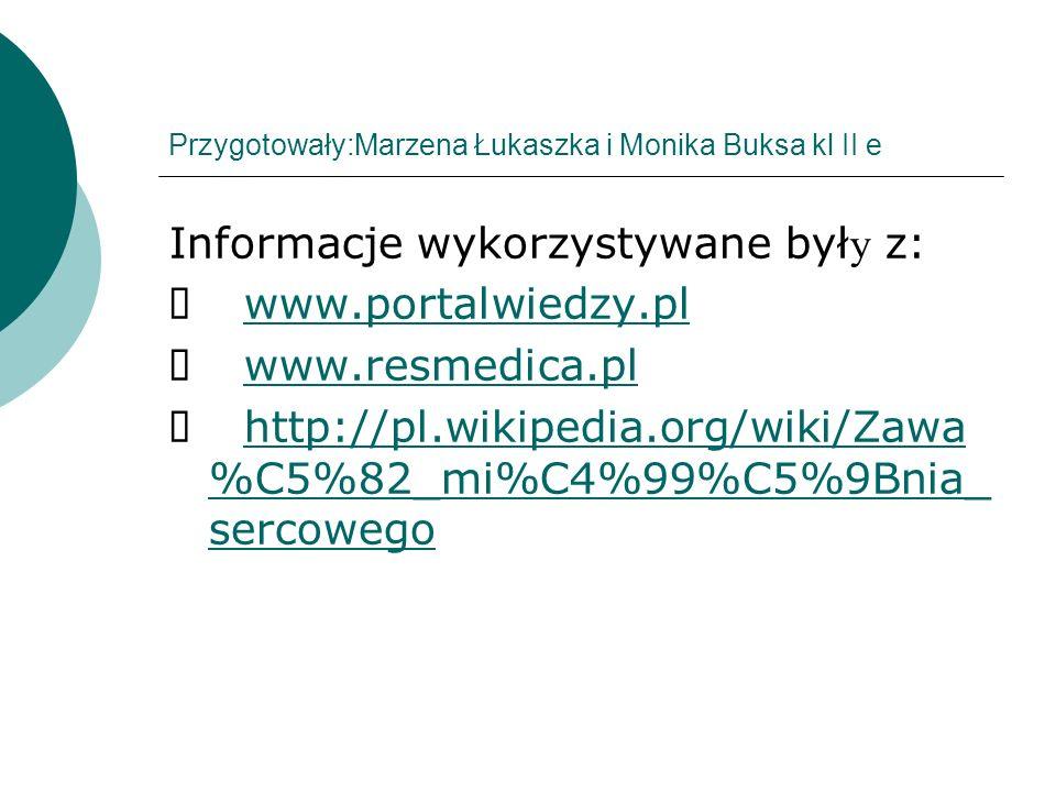 Przygotowały:Marzena Łukaszka i Monika Buksa kl II e