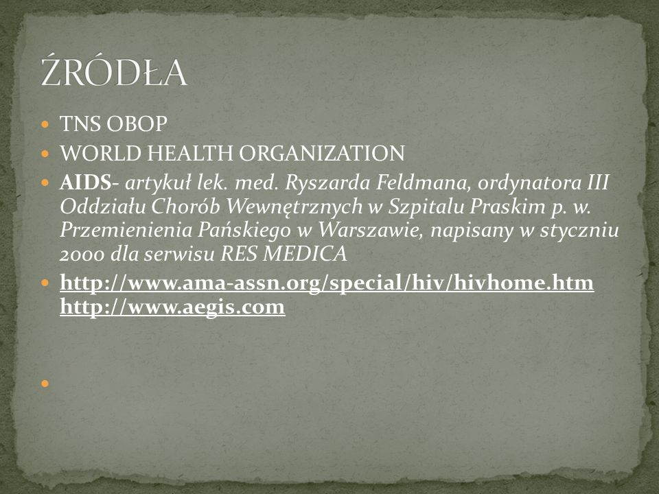 ŹRÓDŁA TNS OBOP WORLD HEALTH ORGANIZATION