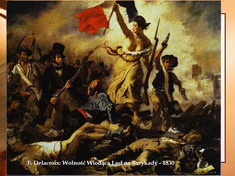 F. Delacroix: Wolność Wiodąca Lud na Barykady - 1830