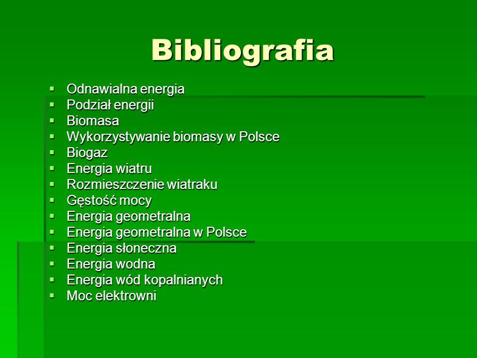 Bibliografia Odnawialna energia Podział energii Biomasa