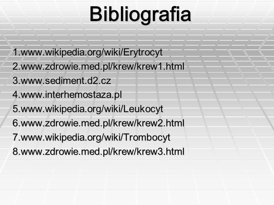Bibliografia 1.www.wikipedia.org/wiki/Erytrocyt