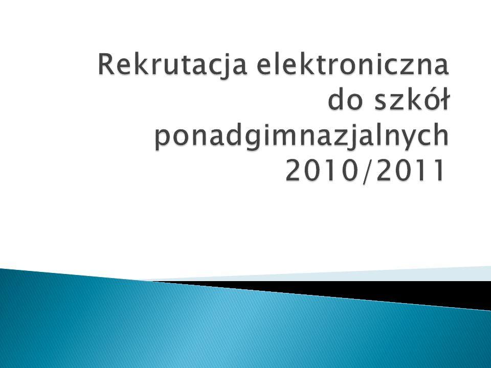 Rekrutacja elektroniczna do szkół ponadgimnazjalnych 2010/2011
