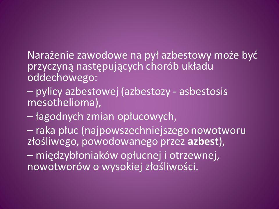 Narażenie zawodowe na pył azbestowy może być przyczyną następujących chorób układu oddechowego: