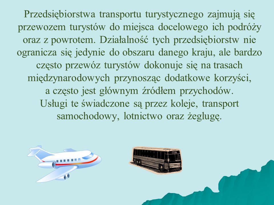 Przedsiębiorstwa transportu turystycznego zajmują się przewozem turystów do miejsca docelowego ich podróży oraz z powrotem.