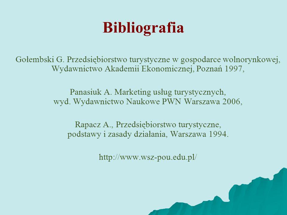Bibliografia Gołembski G. Przedsiębiorstwo turystyczne w gospodarce wolnorynkowej, Wydawnictwo Akademii Ekonomicznej, Poznań 1997,