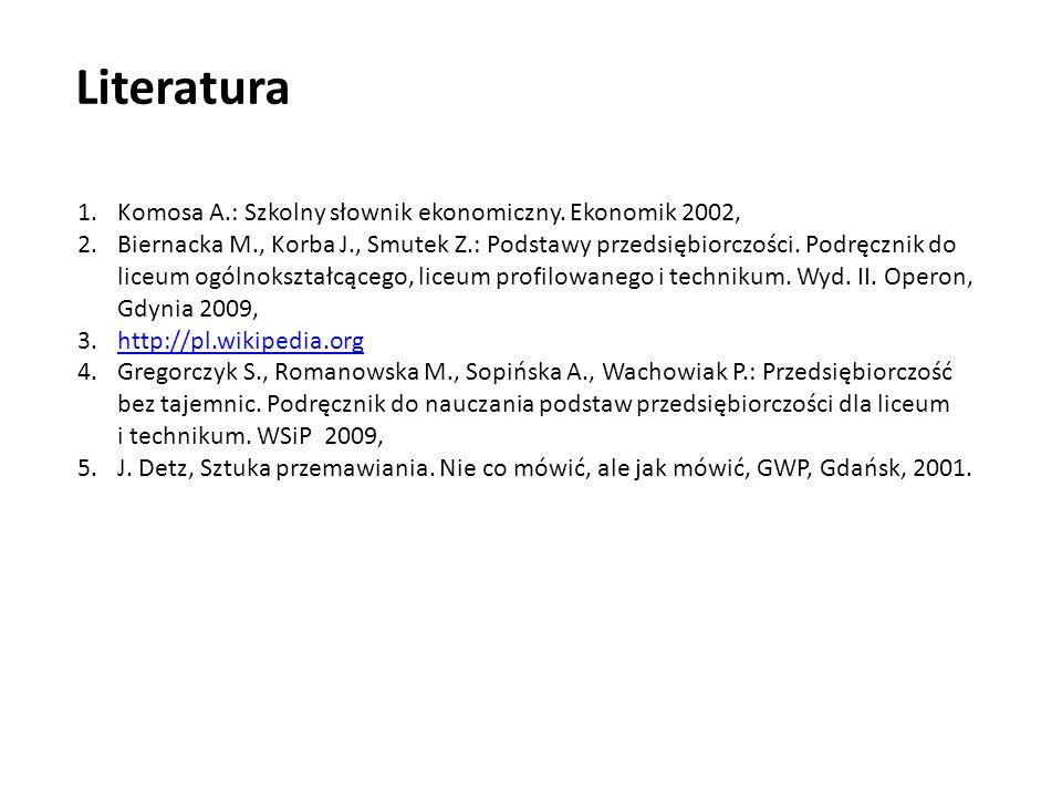 Literatura Komosa A.: Szkolny słownik ekonomiczny. Ekonomik 2002,