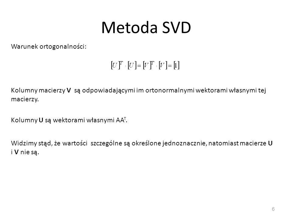 Metoda SVD Warunek ortogonalności: